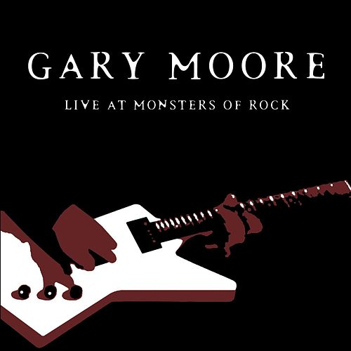 Gary Moore: Live At Monsters of Rock von Gary Moore