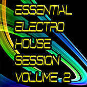 Essential Electro House Session, Vol. 2 by Various Artists
