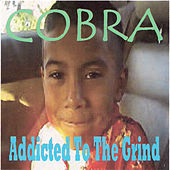 Addicted to the Grind von Cobra