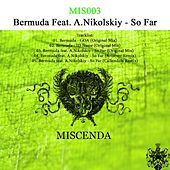 So Far by Bermuda