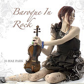 Baroque In Rock by Ji Hae Park