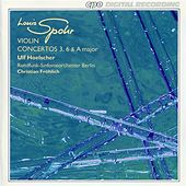 Spohr: Violin Concertos 3, 6 & A major by Ulf Hoelscher