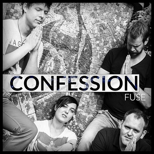 Fuse by Confession