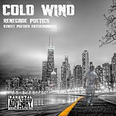 Cold Wind by Renegade Poetics