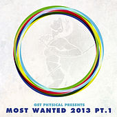 Get Physical Presents Most Wanted 2013, Pt. 1 by Various Artists