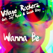 Wanna Be (Remixes) by Village Rockerz