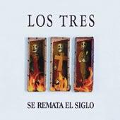 Se Remata el Siglo by Los Tres