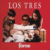 Fome by Los Tres