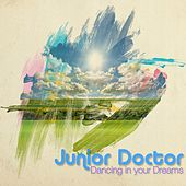 Dancing in Your Dreams - Single by Junior Doctor