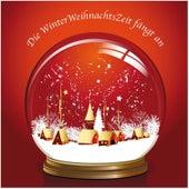 Die Winterweihnachtszeit Fängt An by Various Artists