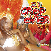 It Is Crop Over Vol. 3 by Various Artists