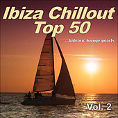 Ibiza Chillout Top 50 Vol.2 (Balearic Lounge Pearls) by Various Artists