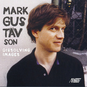 Mark Gustavson: Dissolving Images by Various Artists