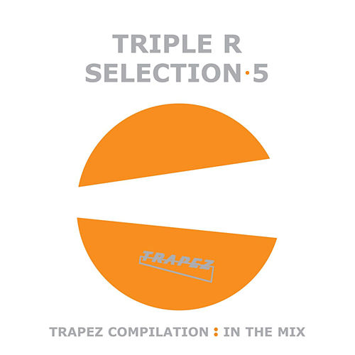 Triple R - Selection 5 by Various Artists