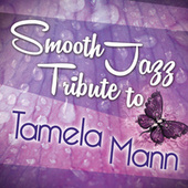 Smooth Jazz Tribute to Tamela Mann by Smooth Jazz Allstars