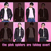 Are Taking Over!!! by The Pink Spiders
