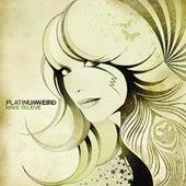 Make Believe by Platinum Weird