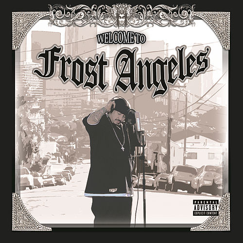 Welcome To Frost Angeles by Kid Frost