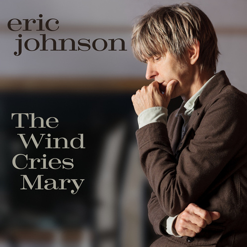 The Wind Cries Mary by Eric Johnson