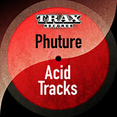Acid Tracks (Remastered) by Phuture