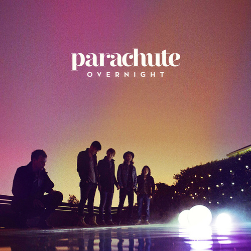 Overnight by Parachute