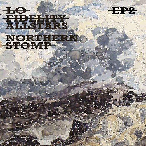 Northern Stomp EP 2 (EP) by Lo Fidelity Allstars