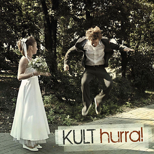 Hurra! by Kult