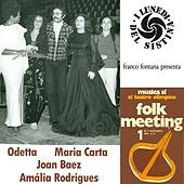 Folk Meeting : Odetta, Joan Baez, Maria Carta, Amália Rodrigues (Musica sì e I lunedì del Sistina) by Various Artists