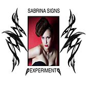 Experiment by Sabrina Signs