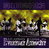 An Audio Guide to Everyday Atrocity by Nothingface