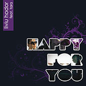 Happy For You by Liviu Hodor