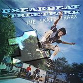 Breakbeat Streetpark, Vol. 1 - The Skate Traxx by Various Artists
