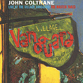 Live At The Village Vanguard: The Master Takes by John Coltrane