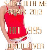 Stay With Me (Remix 2013  Hit 1995) by Disco Fever
