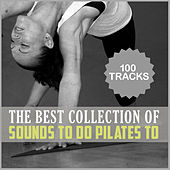 The Best Collection of Sounds to Do Pilates To by Various Artists