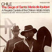 Chile: The Seige Of Santa Maria De Iquique - A People's Cantata by Quilapayun