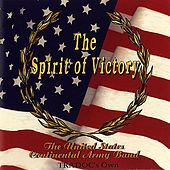 The Spirit of Victory by US Continental Army Band