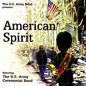 American Spirit by United States Army Ceremonial Band