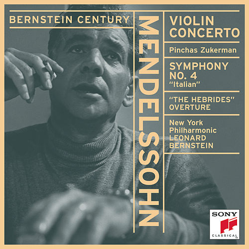 Mendelssohn: Concerto for Violin and Orchestra in E minor, Op. 64; Symphony No. 4 in A Major, Op. 90 'Italian'; other works by New York Philharmonic