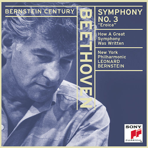 Beethoven: Symphony No. 3 in E-flat Major, Op. 55 'Eroica' by New York Philharmonic
