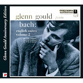 Bach: English Suites, BWV 809 - 811, Volume 2 (Glenn Gould Anniv by Glenn Gould