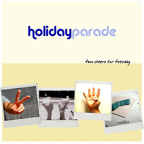 Two Cheers For Tuesday by Holiday Parade