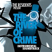 The River Of Crime: Episodes 1-5 by The Residents