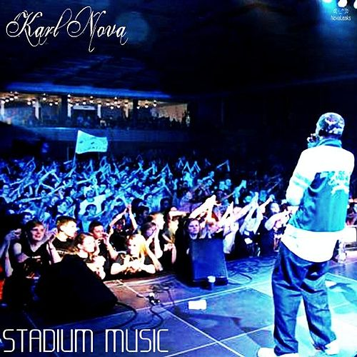 Stadium Music by Karl Nova