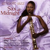 Smooth Jazz: Sax at Midnight by Various Artists