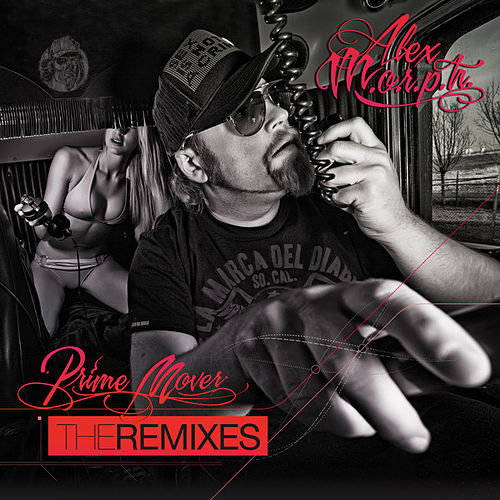 Prime Mover (The Remixes) by Alex M.O.R.P.H.