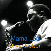 Mama Lou by Oliver Nelson