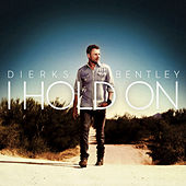 I Hold On by Dierks Bentley