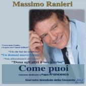 Come Puoi (Jmj Rio 2013) by Massimo Ranieri