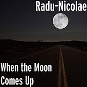 When the Moon Comes Up by R'n'b